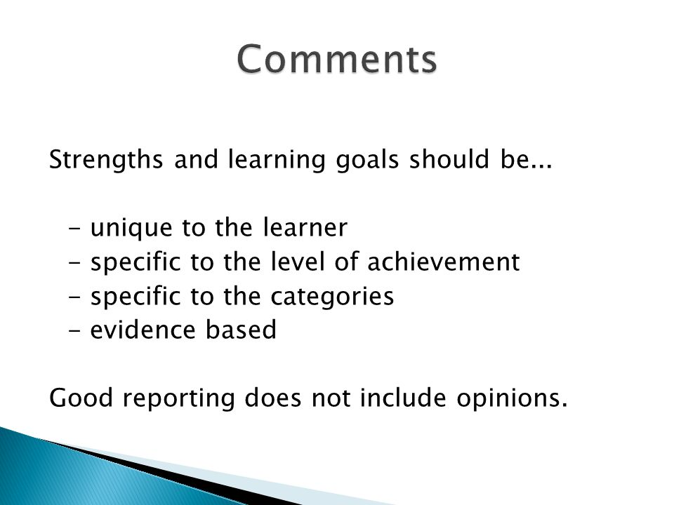 Strengths and learning goals should be...
