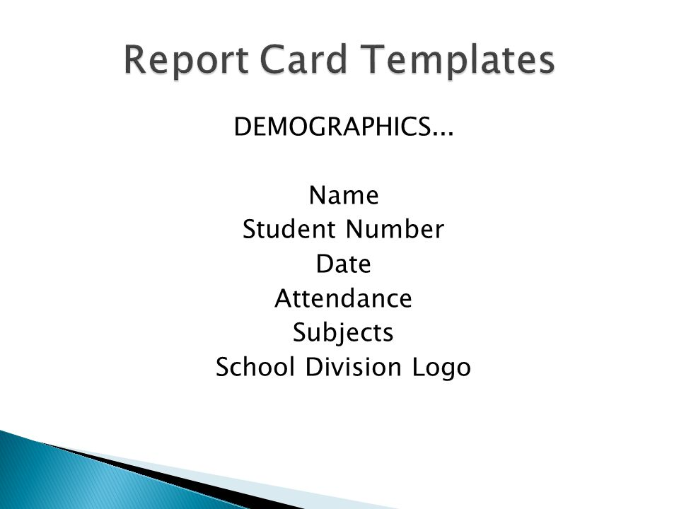 DEMOGRAPHICS... Name Student Number Date Attendance Subjects School Division Logo