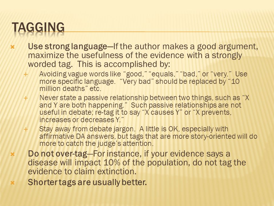 Use strong languageIf the author makes a good argument, maximize the usefulness of the evidence with a strongly worded tag.