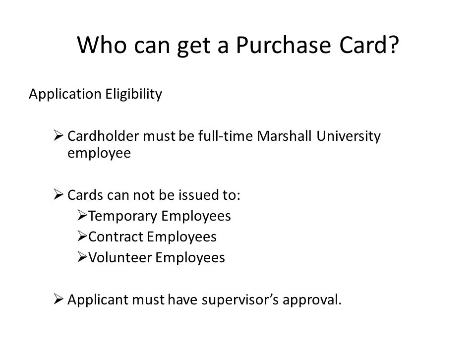 How do you apply and receive a Purchase Card.