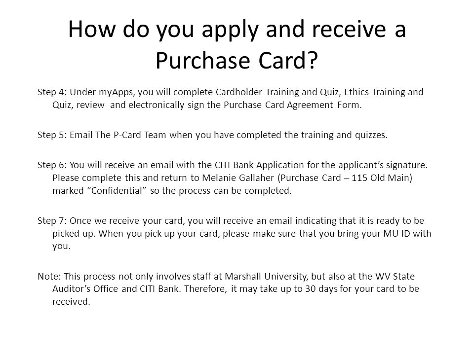Purchase Card Maintenance An email request should be sent for all changes to an individual card.