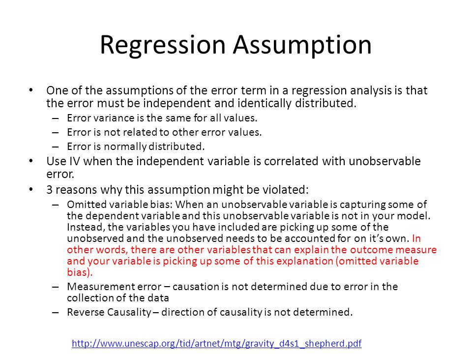 Regression Assumption One of the assumptions of the error term in a regression analysis is that the error must be independent and identically distribu