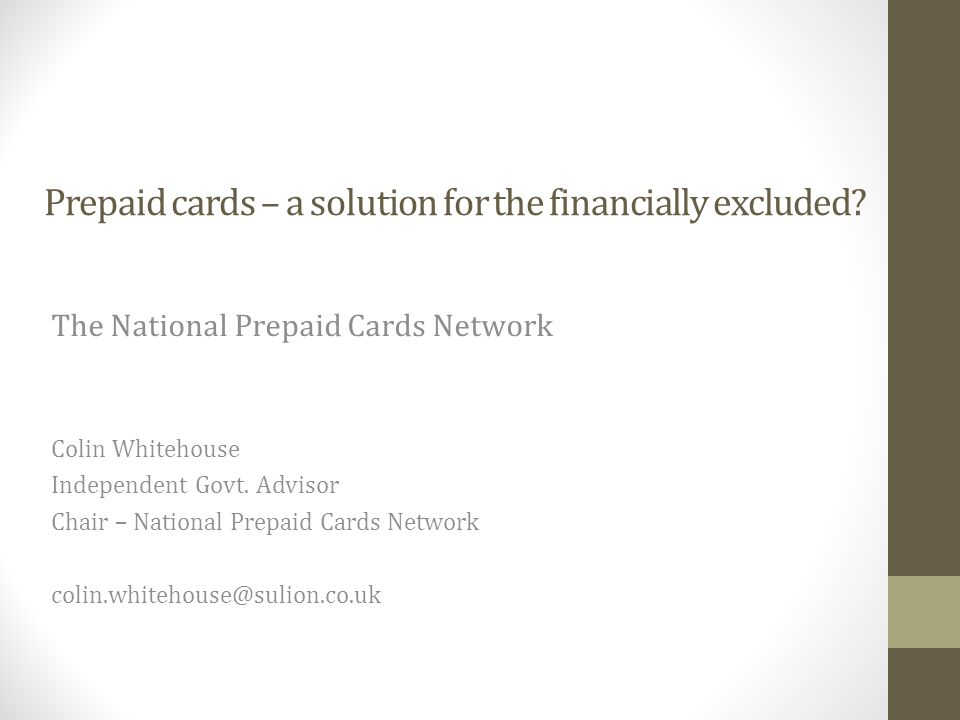 Prepaid cards – a solution for the financially excluded.