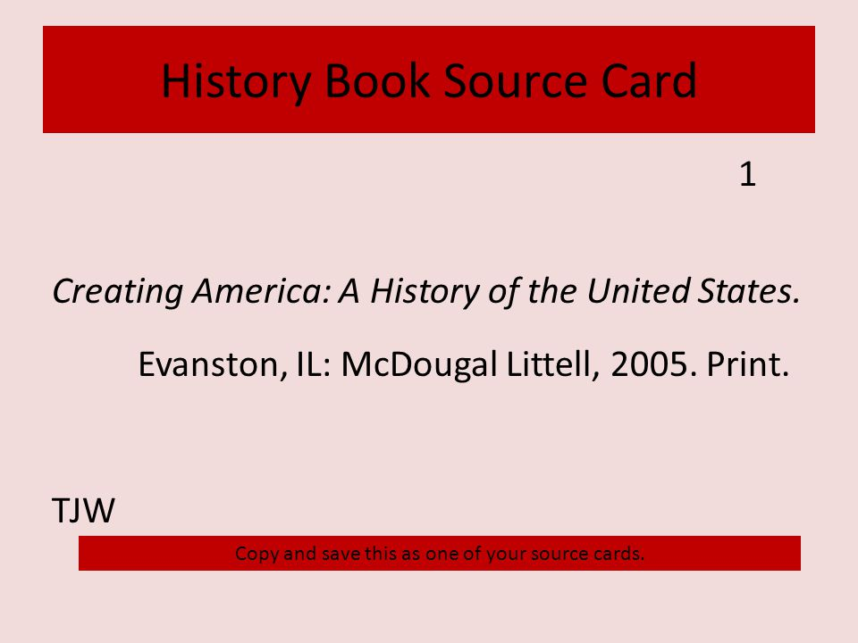 History Book Source Card 1 Creating America: A History of the United States.
