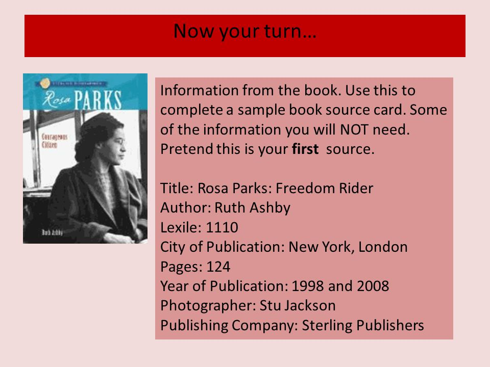 Now your turn… Information from the book. Use this to complete a sample book source card. Some of the information you will NOT need. Pretend this is y