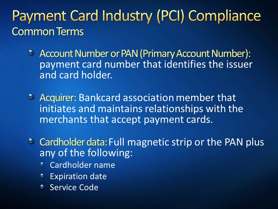 Account Number or PAN (Primary Account Number): Account Number or PAN (Primary Account Number): payment card number that identifies the issuer and car
