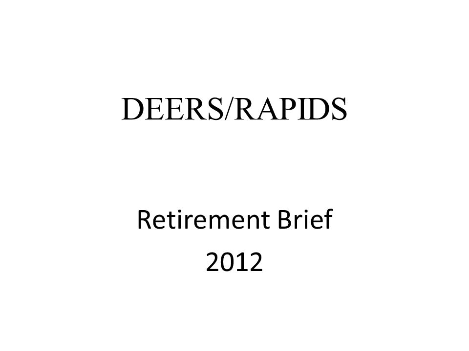 DEERS/RAPIDS Retirement Brief 2012