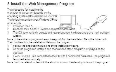 2. Install the Web Management Program The procedure for installing the management program depends on the operating system (OS) installed on your PC. T