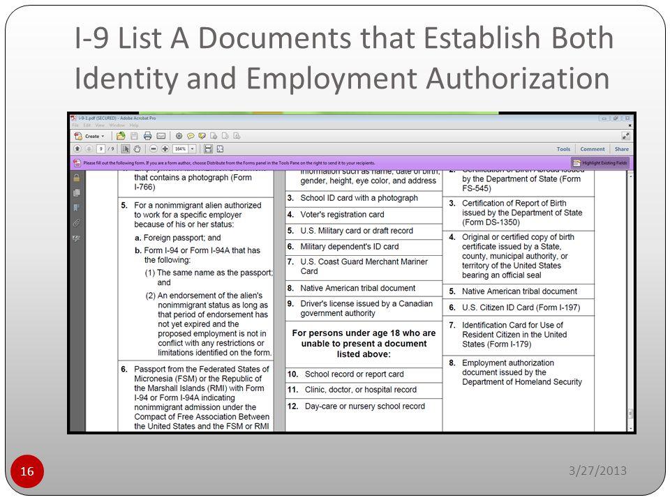 I-9 List A Documents that Establish Both Identity and Employment Authorization 3/27/2013 16