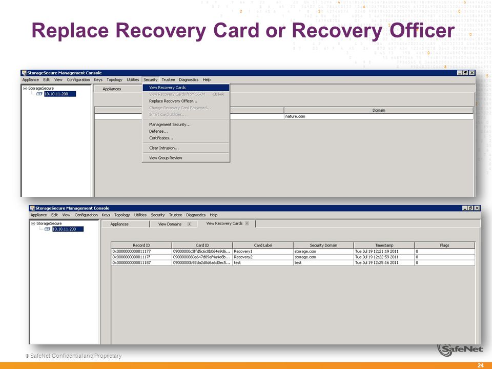 24 © SafeNet Confidential and Proprietary Replace Recovery Card or Recovery Officer