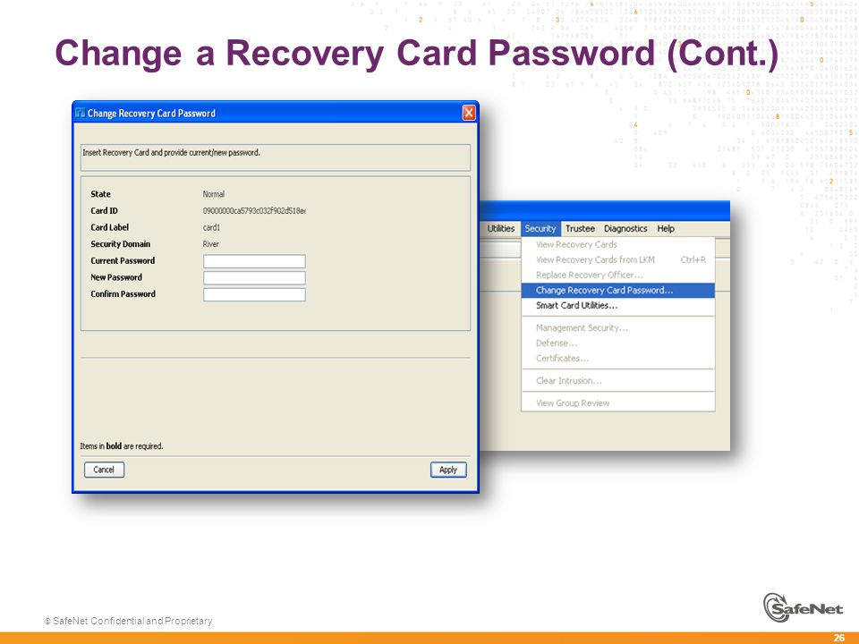 26 © SafeNet Confidential and Proprietary Change a Recovery Card Password (Cont.)