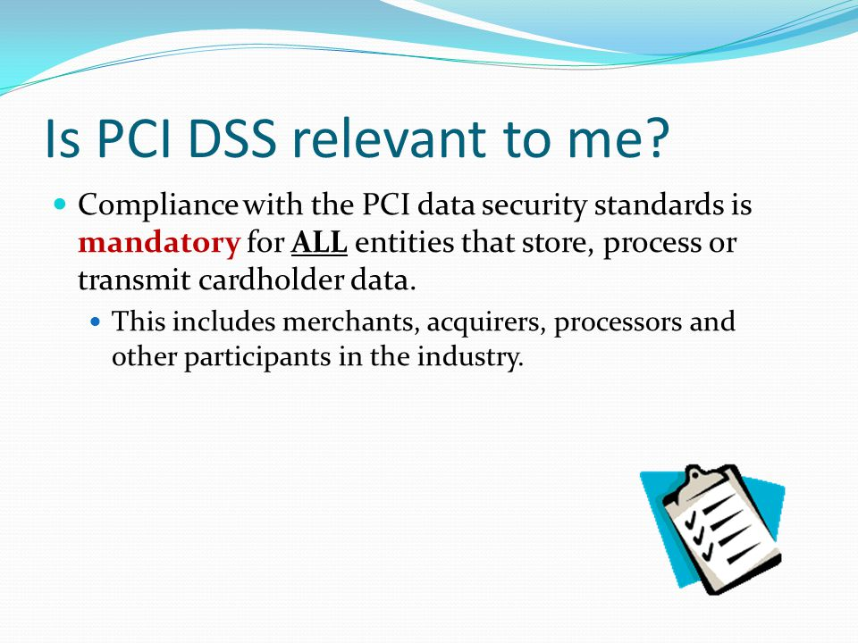 Is PCI DSS relevant to me.
