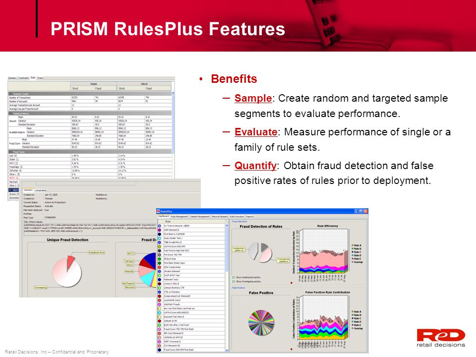 Retail Decisions, Inc – Confidential and Proprietary PRISM RulesPlus Features Benefits – Sample: Create random and targeted sample segments to evaluat