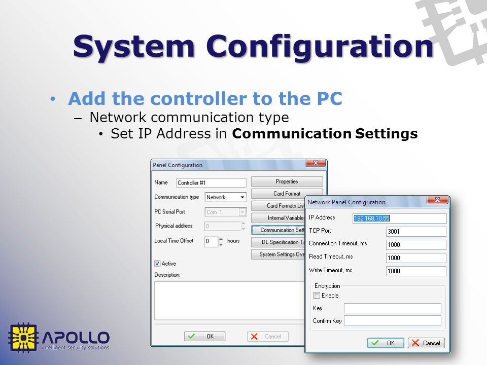 System Configuration Add the controller to the PC – Network communication type Set IP Address in Communication Settings