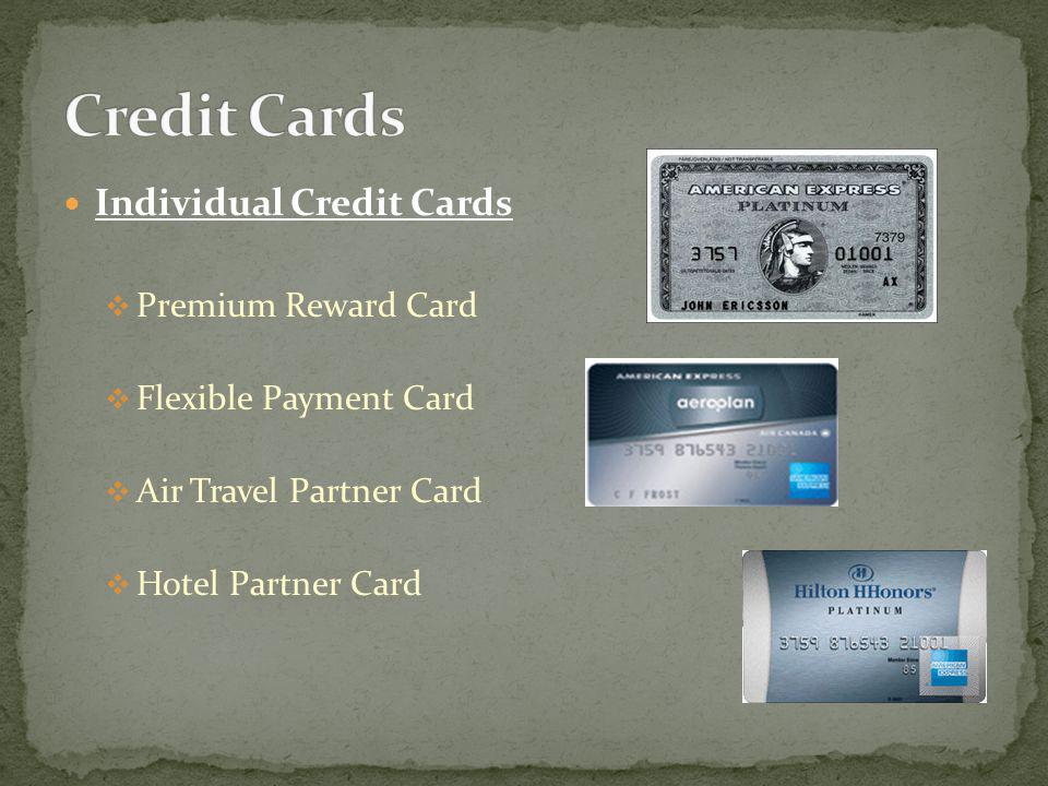 Individual Credit Cards Premium Reward Card Flexible Payment Card Air Travel Partner Card Hotel Partner Card