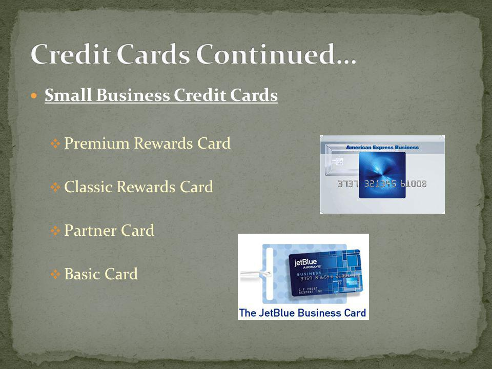 Small Business Credit Cards Premium Rewards Card Classic Rewards Card Partner Card Basic Card