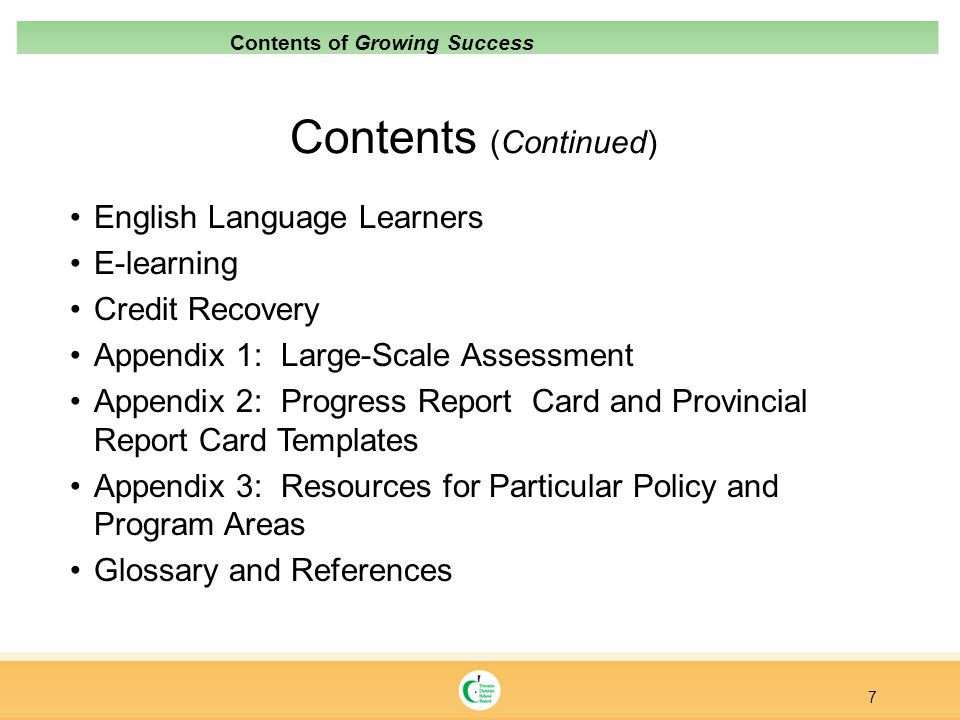 Contents (Continued) English Language Learners E-learning Credit Recovery Appendix 1: Large-Scale Assessment Appendix 2: Progress Report Card and Prov