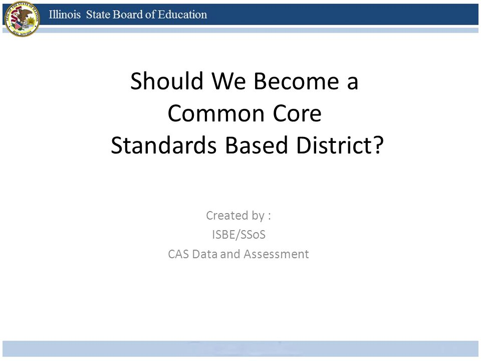 Do you want… A greater focus on learning standards.