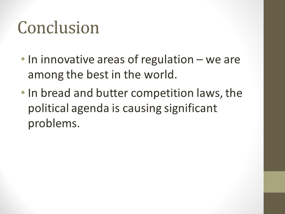 Conclusion In innovative areas of regulation – we are among the best in the world.