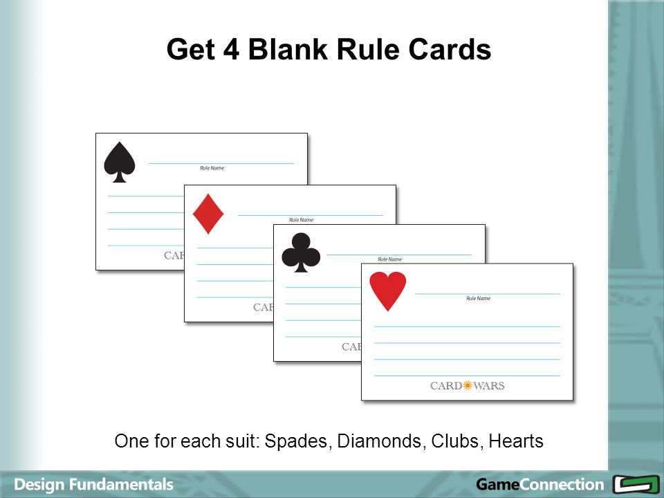 Get 4 Blank Rule Cards One for each suit: Spades, Diamonds, Clubs, Hearts