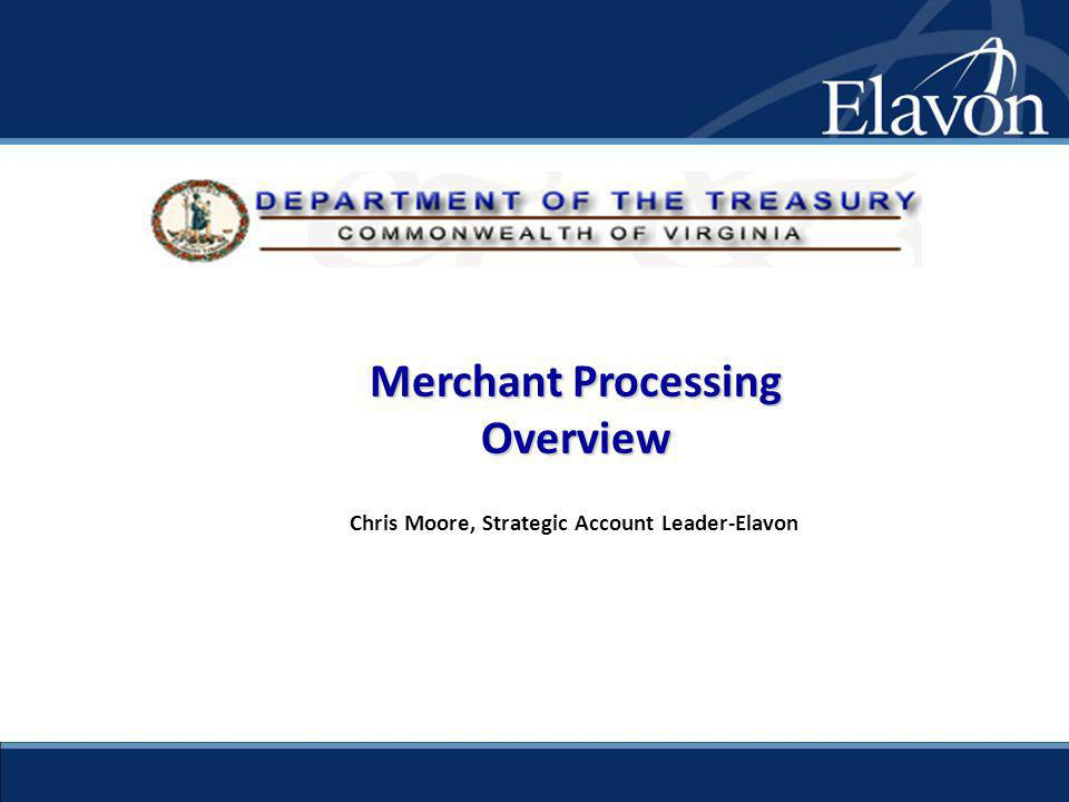 Chris Moore, Strategic Account Leader-Elavon Merchant Processing Overview