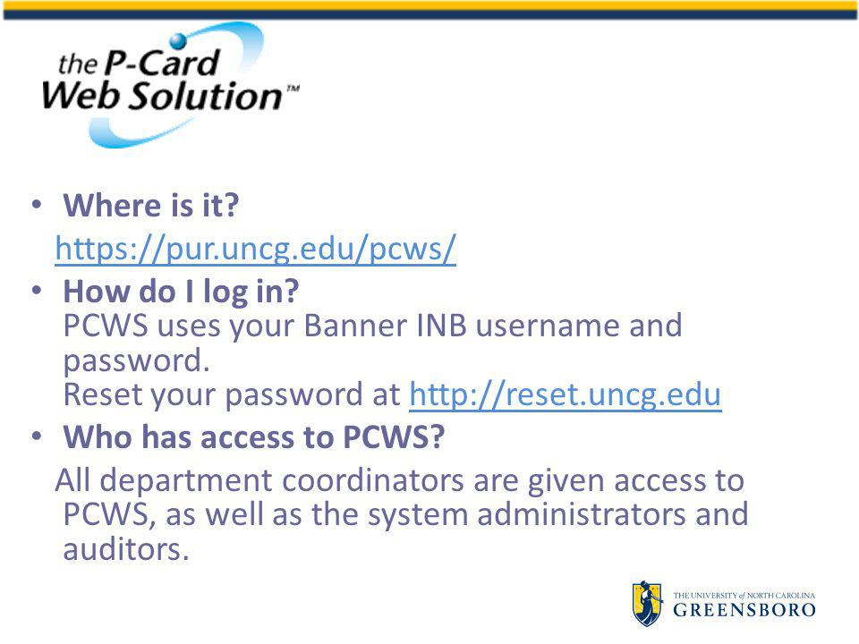 Where is it. https://pur.uncg.edu/pcws/ How do I log in.