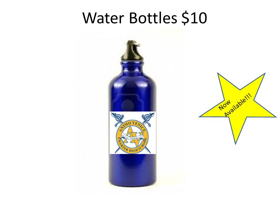Water Bottles $10 Now Available!!!