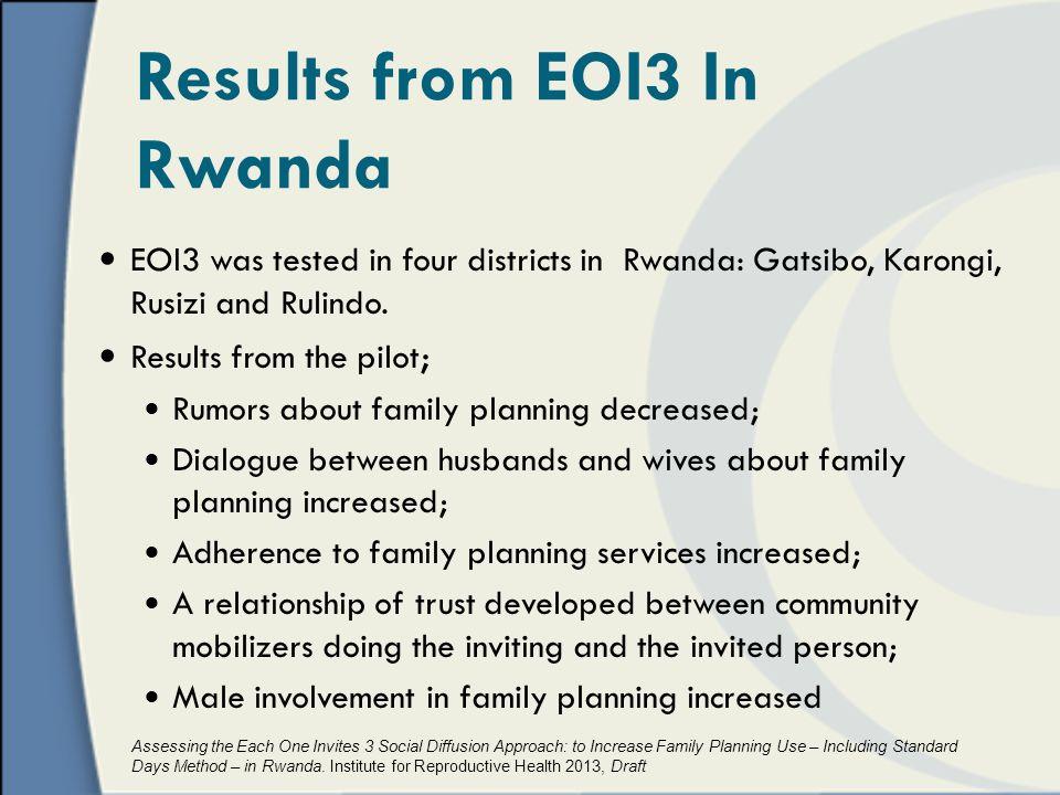 Results from EOI3 In Rwanda EOI3 was tested in four districts in Rwanda: Gatsibo, Karongi, Rusizi and Rulindo.