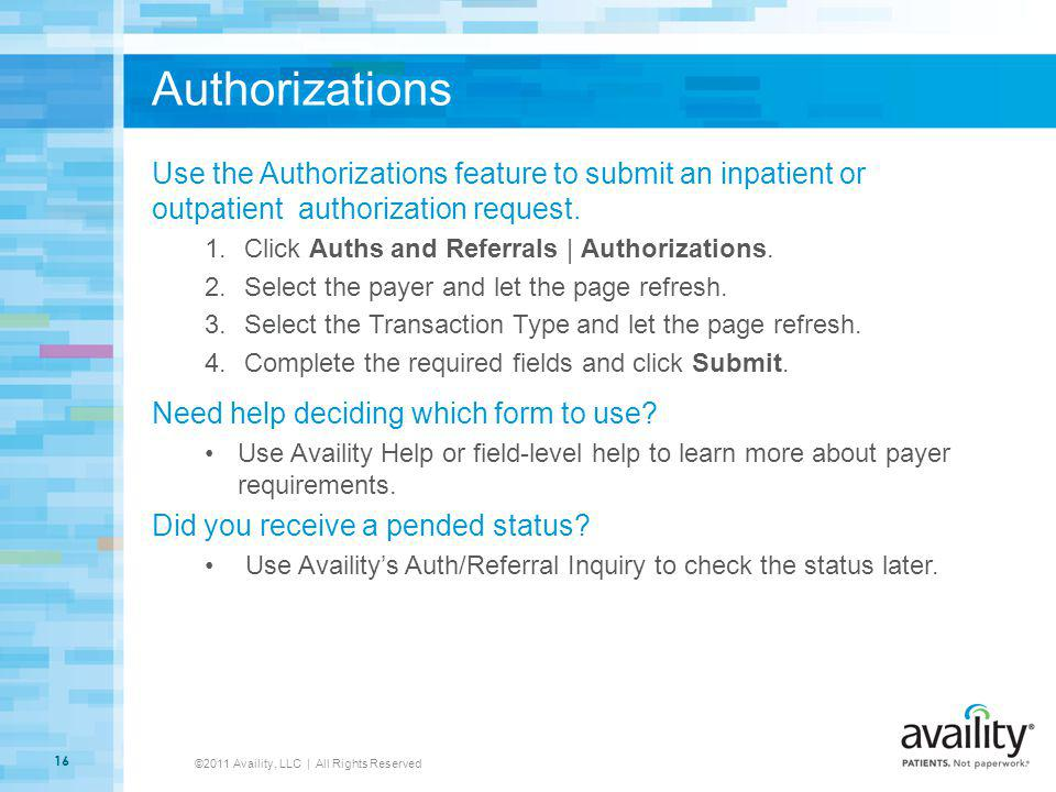 Authorizations Use the Authorizations feature to submit an inpatient or outpatient authorization request. 1.Click Auths and Referrals | Authorizations