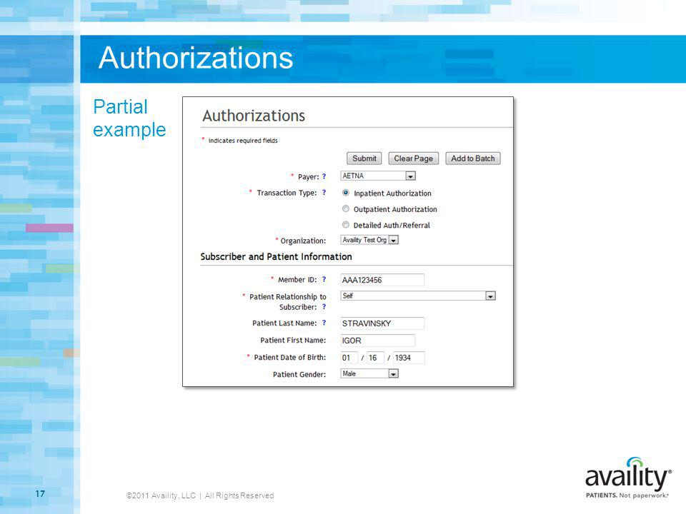 Authorizations ©2011 Availity, LLC | All Rights Reserved 17 Partial example