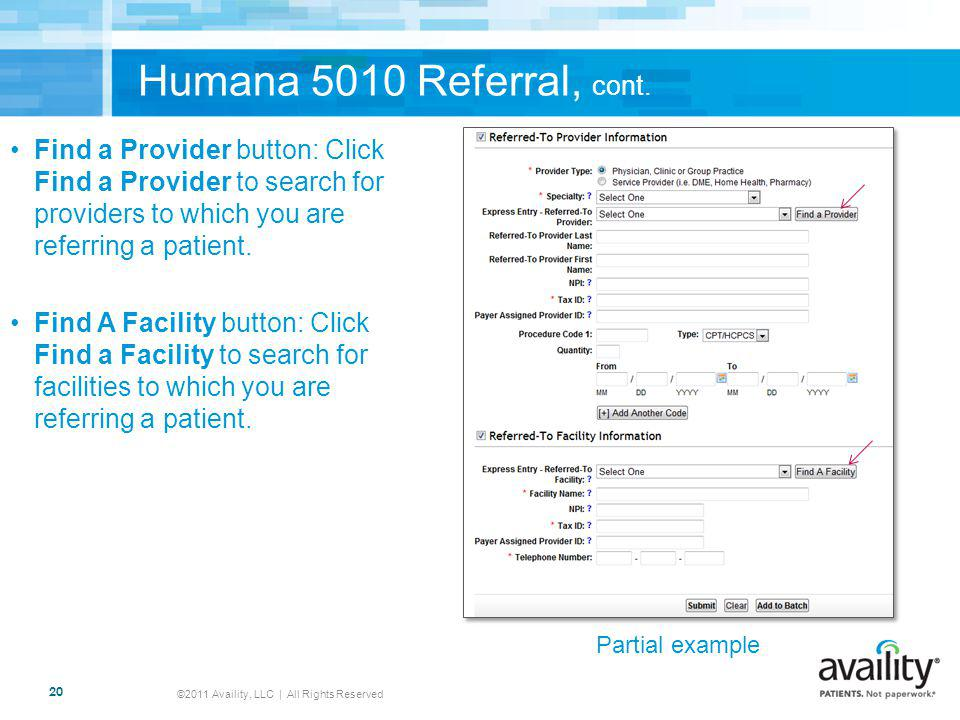 Humana 5010 Referral, cont. ©2011 Availity, LLC | All Rights Reserved 20 Find a Provider button: Click Find a Provider to search for providers to whic