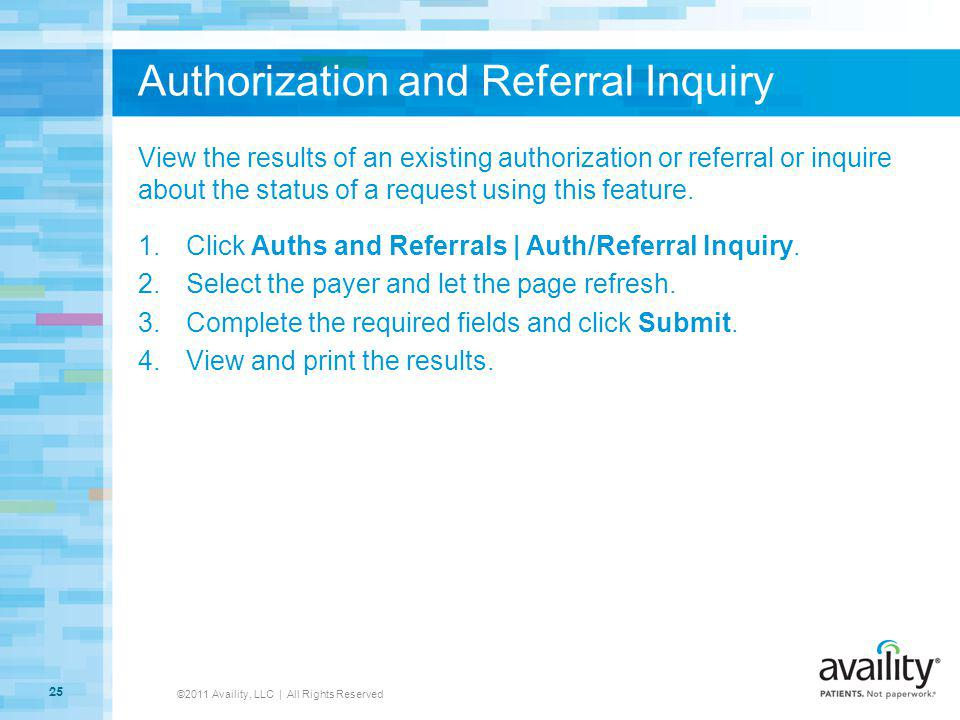 Authorization and Referral Inquiry View the results of an existing authorization or referral or inquire about the status of a request using this featu