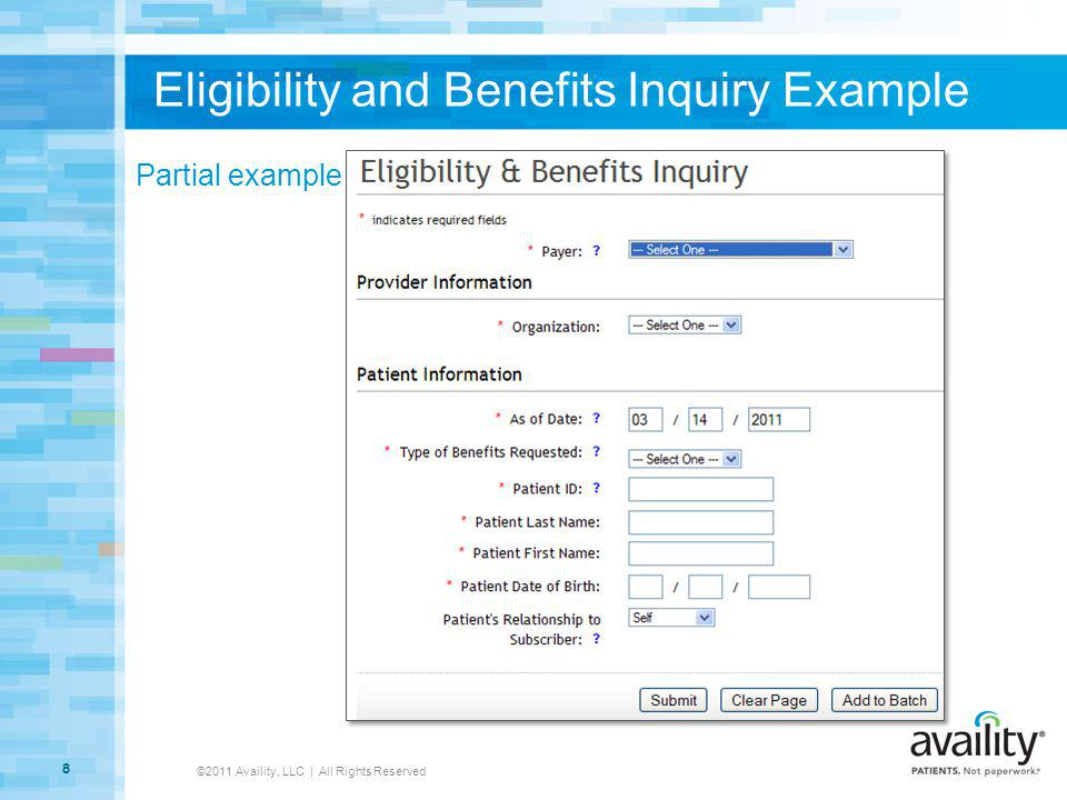 Eligibility and Benefits Inquiry Example ©2011 Availity, LLC | All Rights Reserved 8 Partial example