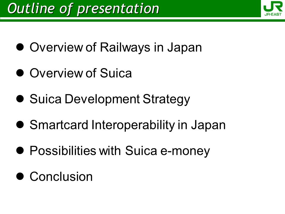 Conclusion Conclusion Effect of interoperations Smartcards become more convenient With one smartcard you can use public transportation and other services (shops, restaurants etc.) almost all over Japan Future development Further improvement of usage environment Expansion of interoperability Smartcards become new infrastructure in Japan Promotion of smartcard use Expansion of our business
