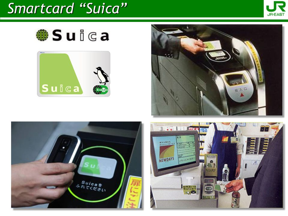Suica Debut on 18 Nov.2001 ICOCA area on 1 Aug. 2004 10 million in circulation on 26 Oct.