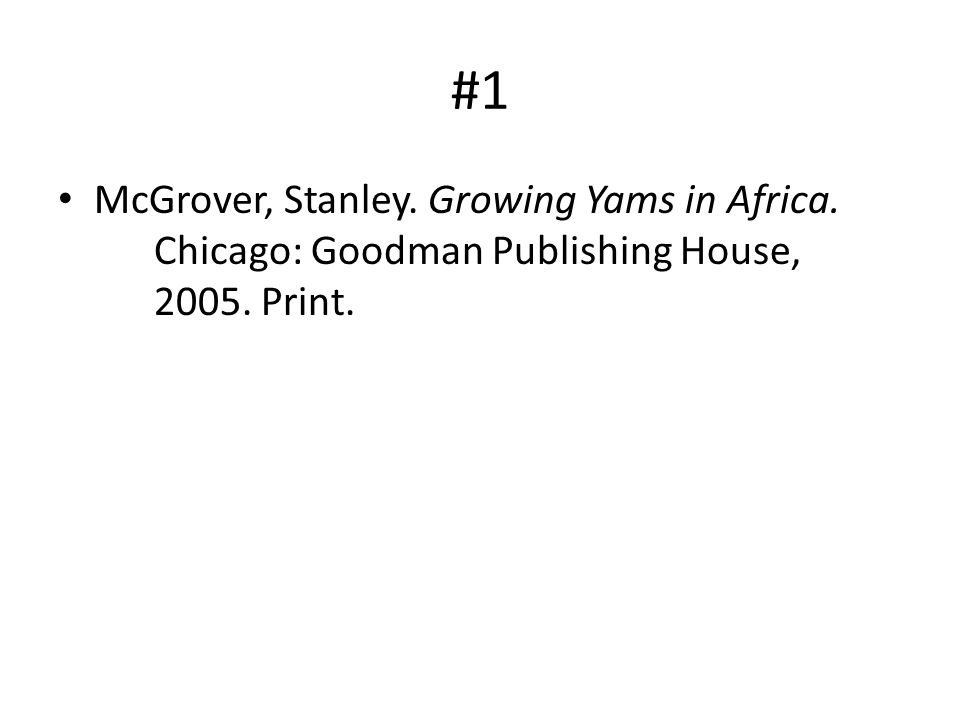 #1 McGrover, Stanley. Growing Yams in Africa. Chicago: Goodman Publishing House, 2005. Print.