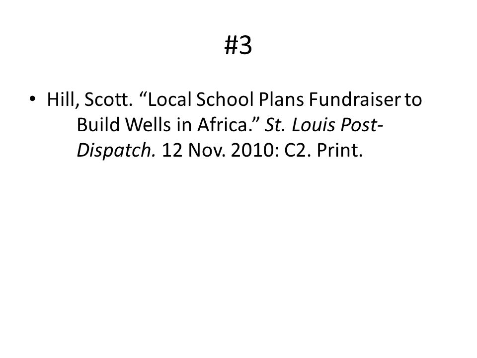 #3 Hill, Scott. Local School Plans Fundraiser to Build Wells in Africa. St. Louis Post- Dispatch. 12 Nov. 2010: C2. Print.