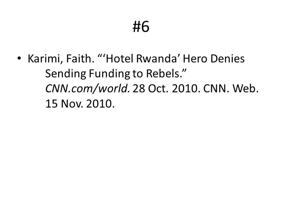 #6 Karimi, Faith. Hotel Rwanda Hero Denies Sending Funding to Rebels.