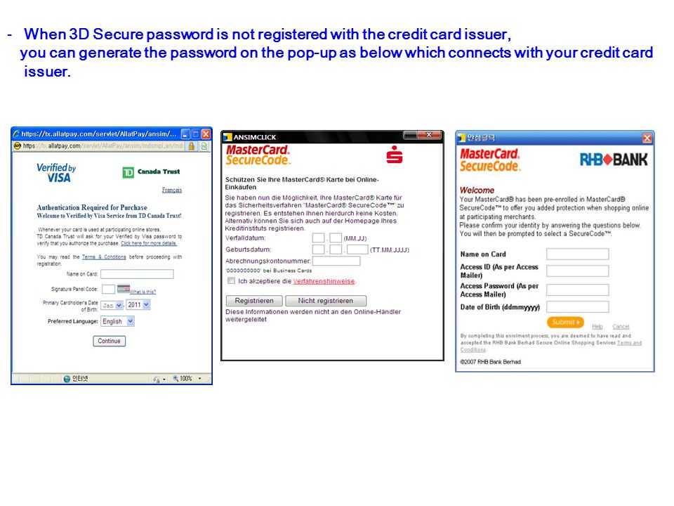 -When 3D Secure password is not registered with the credit card issuer, you can generate the password on the pop-up as below which connects with your credit card issuer.
