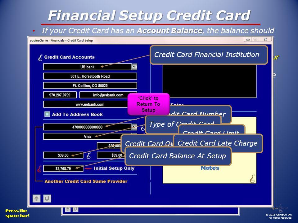 Press the space bar! Press the space bar! Press the space bar! Financial Setup Credit Card Account Balance Account Balance ($) balance is zero, enter