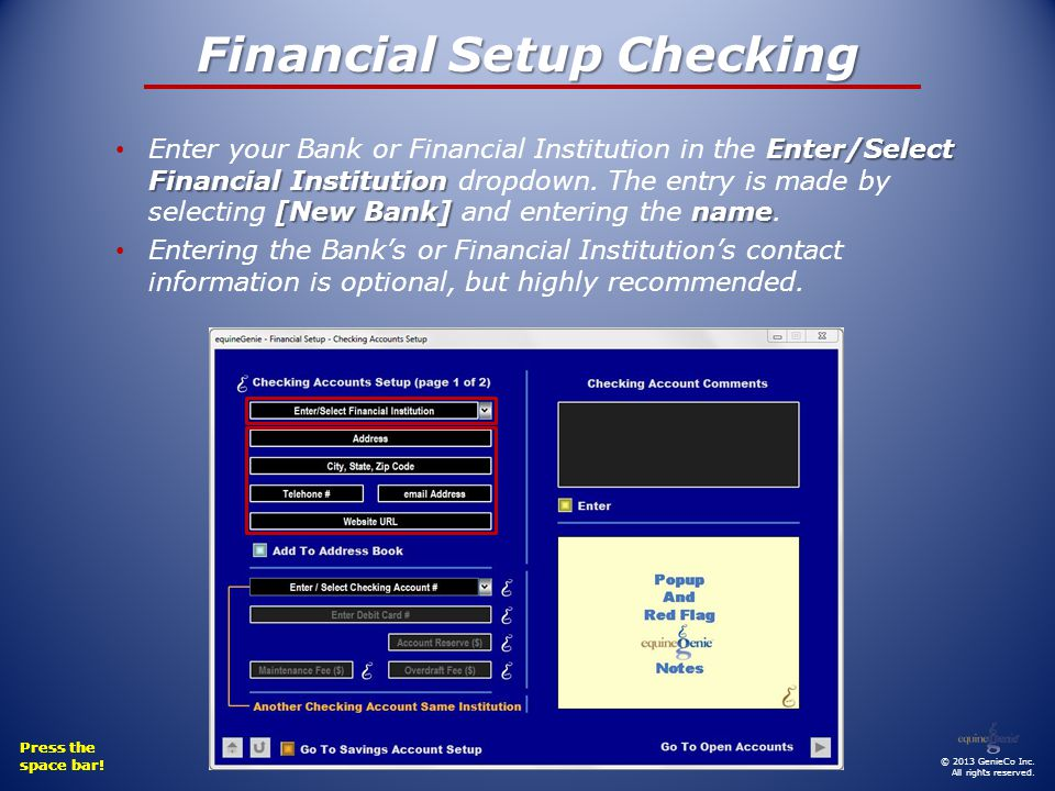 Financial Setup Checking Enter/Select Financial Institution [New Bank] name Enter your Bank or Financial Institution in the Enter/Select Financial Institution dropdown.