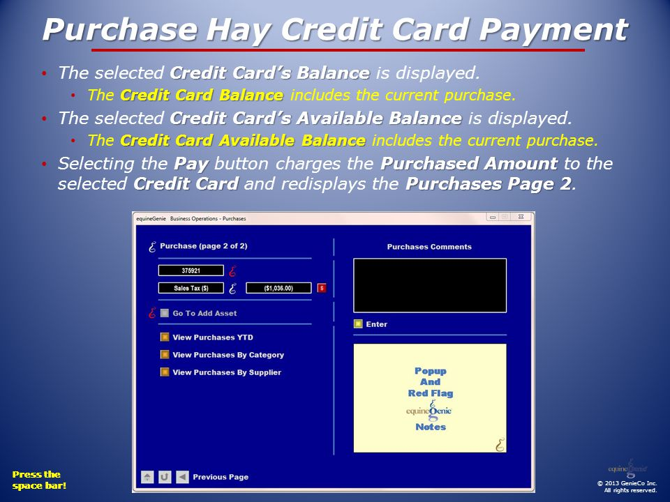 Press the space bar. Purchase Hay Credit Card Payment © 2013 GenieCo Inc.