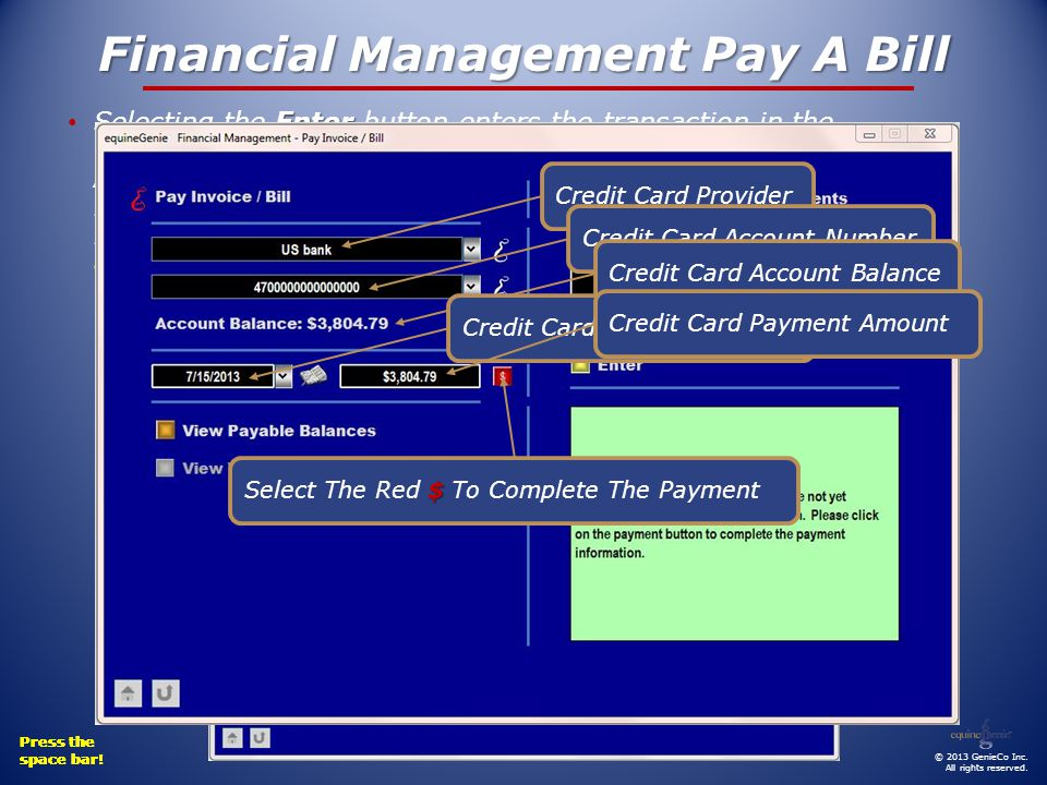 Financial Management Pay A Bill Enter Transaction JournalCheck # 5692 and the Checks AmountCheck RegisterExpense in the Expense LedgerVendors and Businesss Payablesall automatically without having to open any other screens or reports Selecting the Enter button enters the transaction in the Transaction Journal, enters Check # 5692 and the Checks Amount in the Check Register, enters the Expense in the Expense Ledger and reduces the Vendors and Businesss Payables – all automatically without having to open any other screens or reports.