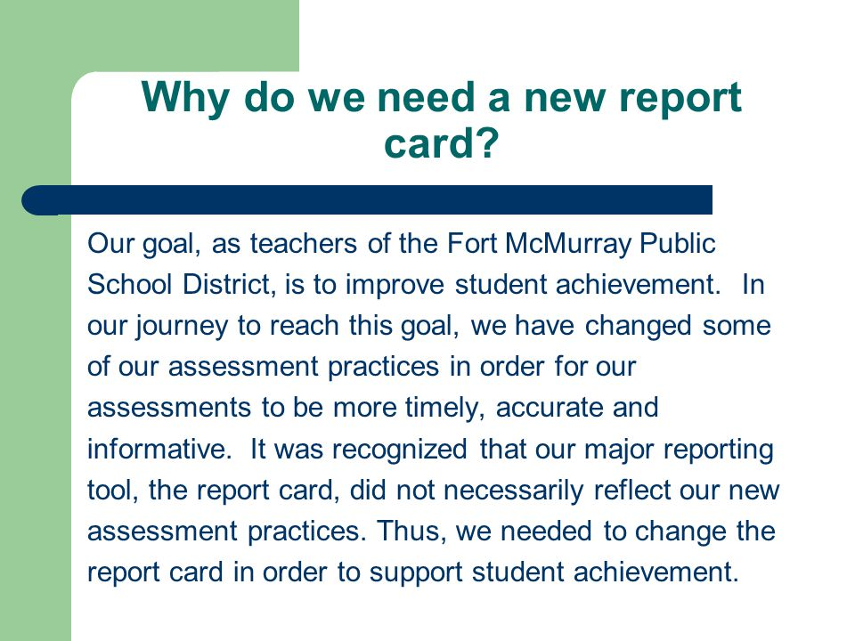 …to compare a childs achievement to the achievement of other students in the class or grade The purpose of a report card is not…