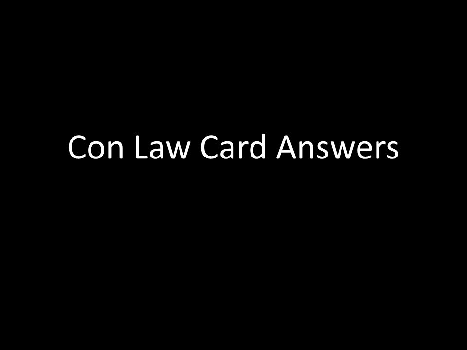 Con Law Card Answers
