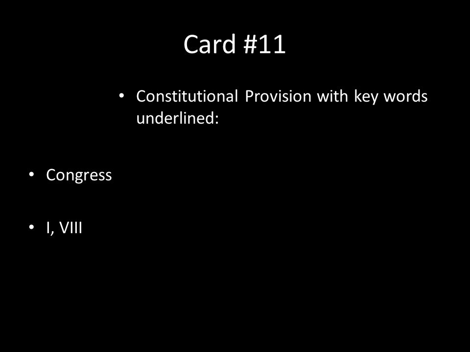 Card #11 Congress I, VIII Constitutional Provision with key words underlined: