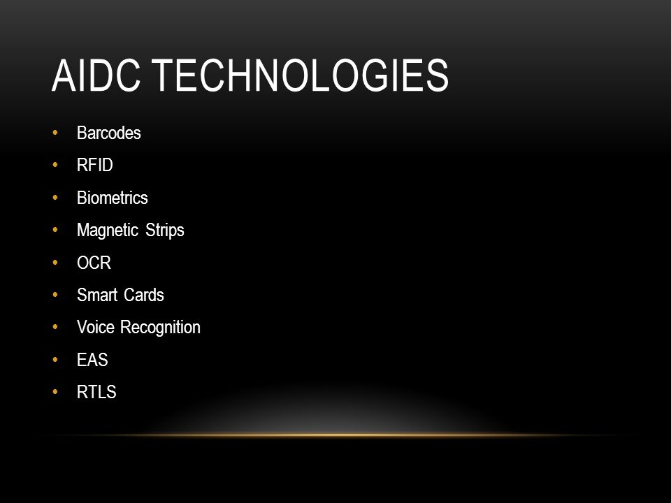 AIDC TECHNOLOGIES Barcodes RFID Biometrics Magnetic Strips OCR Smart Cards Voice Recognition EAS RTLS