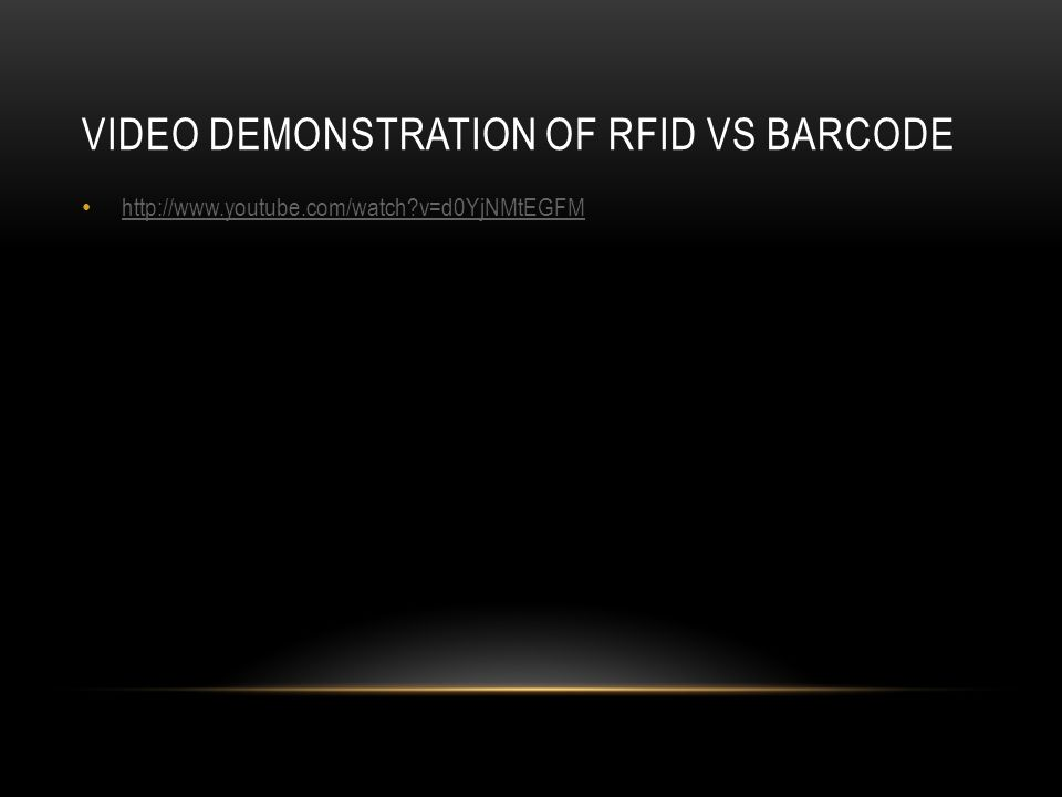 VIDEO DEMONSTRATION OF RFID VS BARCODE http://www.youtube.com/watch?v=d0YjNMtEGFM
