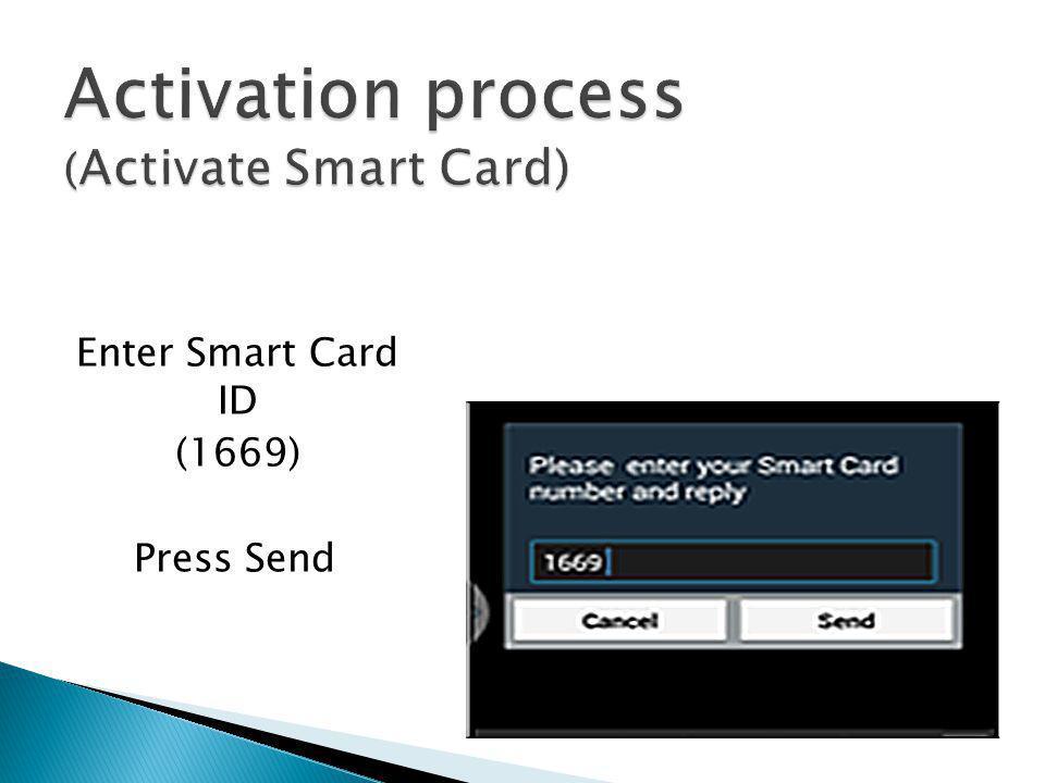 Enter Smart Card ID (1669) Press Send
