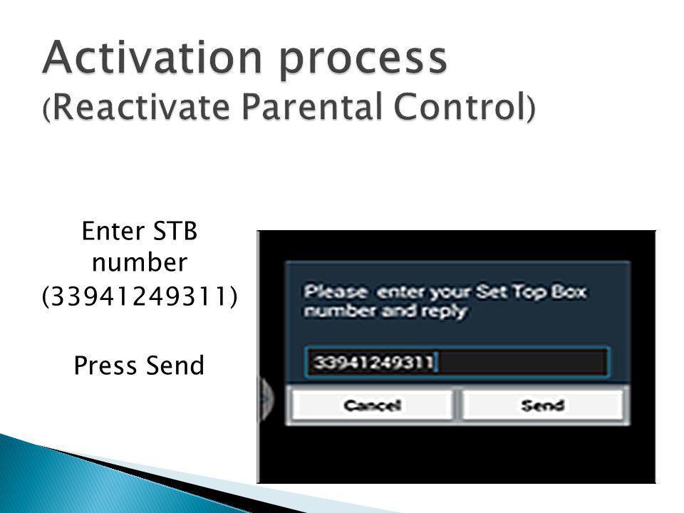 Enter STB number (33941249311) Press Send